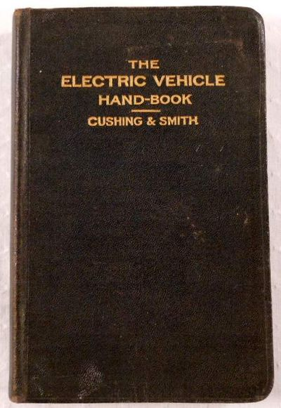 The Electric Vehicle Hand-Book, H. C. Cushing, Jr. And Frank W. Smith
