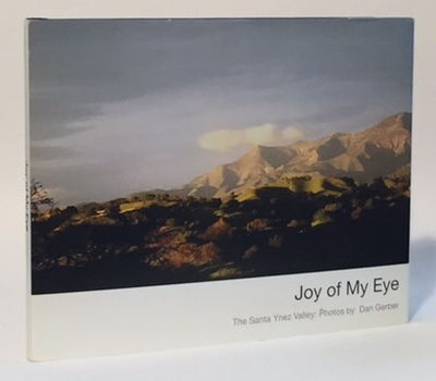 Joy of My Eye: The Santa Ynez Valley, Gerber, Dan