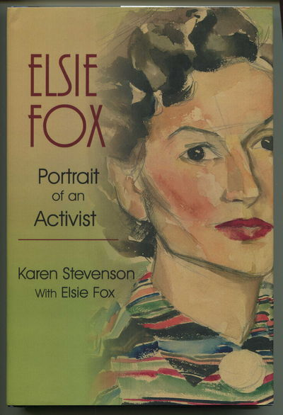 Elsie Fox: Portrait of an Activist, Stevenson, Karen