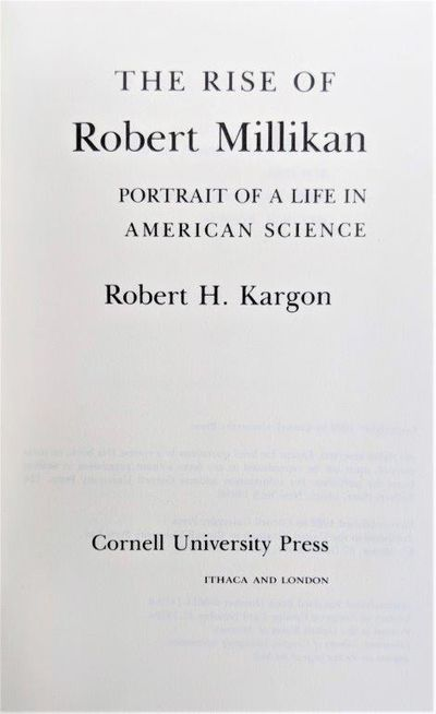 Image for The Rise of Robert Millikan; Portrait of a Life in American Science.