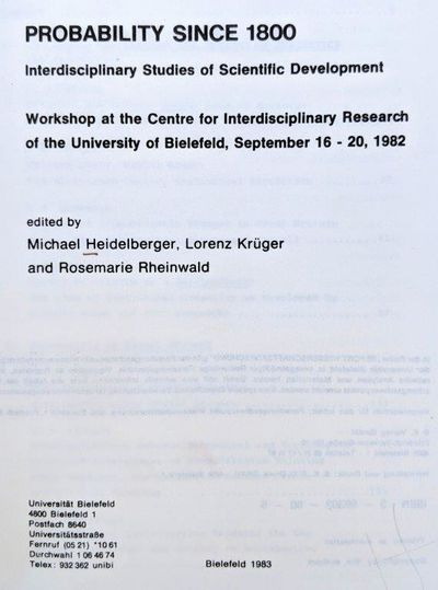 Image for Probability Since 1800; interdisciplinary studies of scientific development; Workshop at the Centre for Interdisciplinary Research of the University of Bielefeld, September 16-20, 1982.