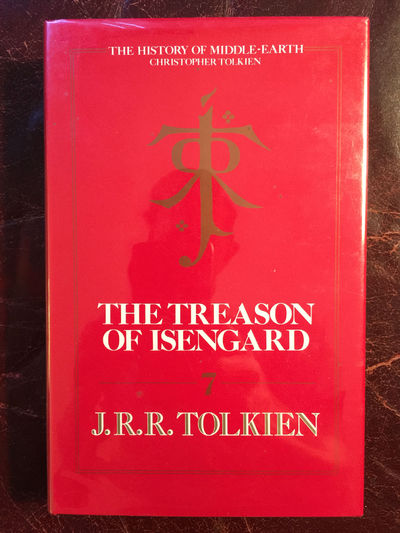 The Treason Of Isengard  The History Of Middle-Earth Volume VII  First English Edition Hardcover, Christopher Tolkien Editor J.R.R.Tolkien