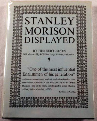 Stanley Morison Displayed: An examination of his early typographic Work, Herbert Jones