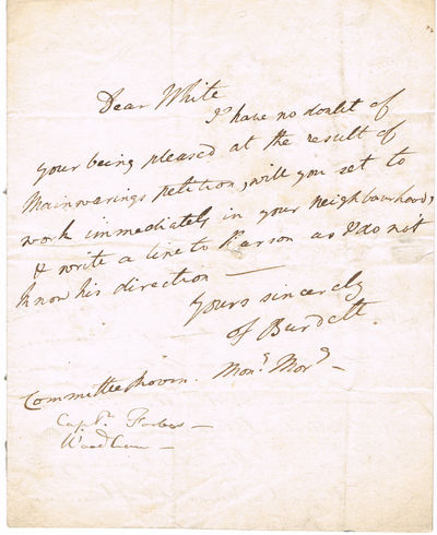 AUTOGRAPH LETTER SIGNED by SIR FRANCIS BURDETT, on the verso of the correspondent's letter, regarding George Mainwaring's petition accusing Burdett of voter fraud., Burdett, Sir Francis (1770-1844). British reformer and anti-establishment politician.