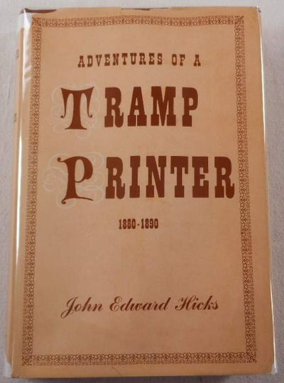 Adventures of a Tramp Printer 1880-1890, Hicks, John Edward
