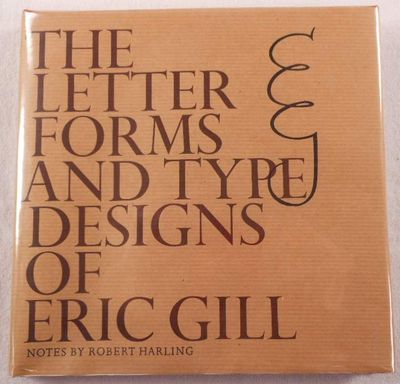 The Letter Forms and Type Designs of Eric Gill, Gill, Eric. Notes By Robert Harling