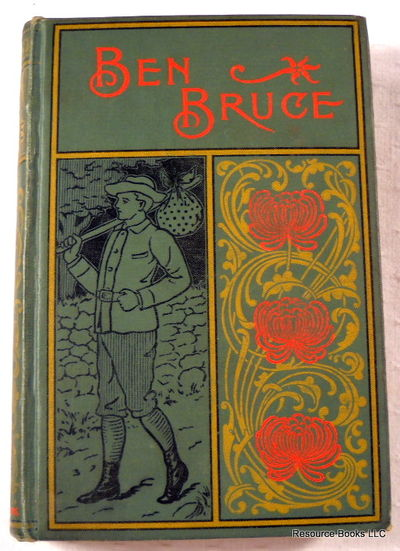 Ben Bruce. Scenes in the Life of a Bowery Newsboy, Alger, Horatio.  Illustrated By J. Watson Davis