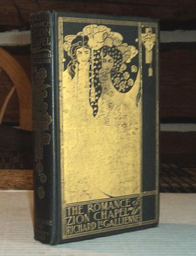 THE ROMANCE OF ZION CHAPEL., (Bradley, Will). Le Gallienne, Richard.