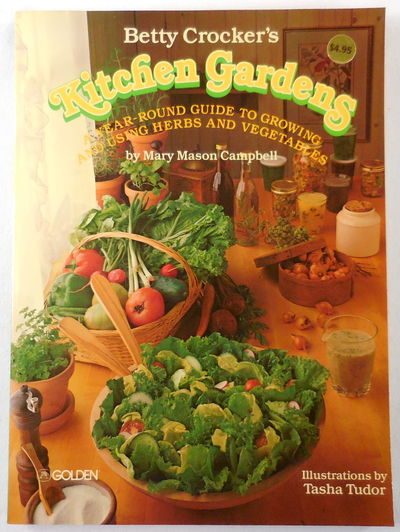 Image for Betty Crocker's Kitchen Gardens: A Year-Round Guide to Growing and Using Herbs and Vegetables