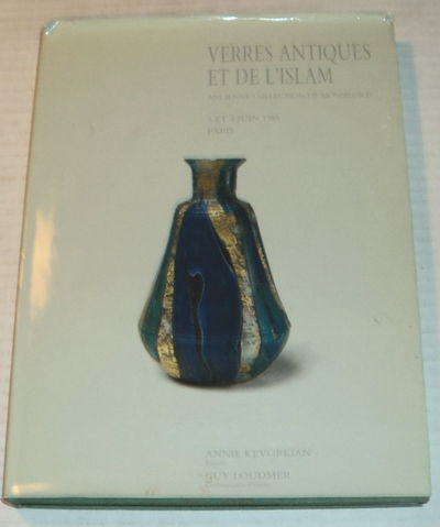 VERRES ANTIQUES ET DE L'ISLAM: Ancienne Collection de Monsieur D. / ANCIENT AND ISLAMIC GLASS: Formerly the Property of a Gentleman. Auction...Monday June 3, 1985....and Tuesday June 4, 1985...., Kevorkian, Annie; Goldstein, Sidney M.