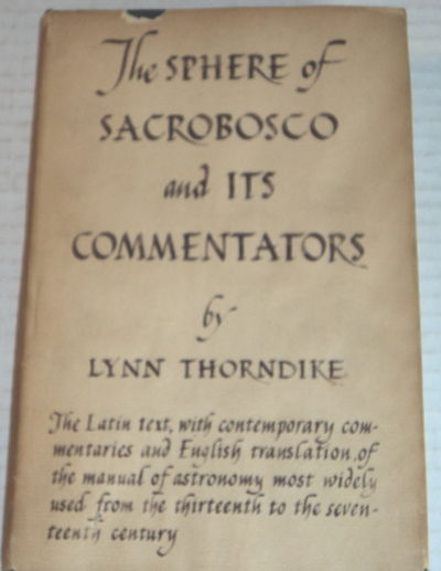 THE SPHERE OF SACROBOSCO AND ITS COMMENTATORS., Thorndike, Lynn.