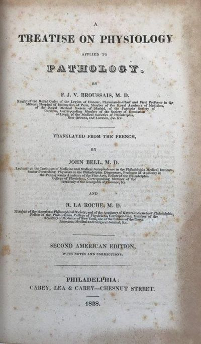 A Treatise on Physiology Applied to Pathology., BROUSSAIS, F.J. V. (1772-1838); John BELL & R. LA ROCHE [trans.].