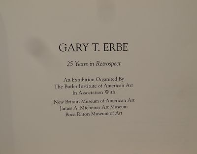 Image for Gary T. Erbe. 25 Years In Retrospect.  An Exhibition Organized by the  Butler Institute of American Art In Association with New Britain Museum of  American Art, James A. Michener Art Museum, Boca Raton Museum of Art