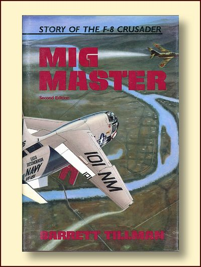 Mig Master: The Story of the F-8 Crusader, Tillman, Barrett