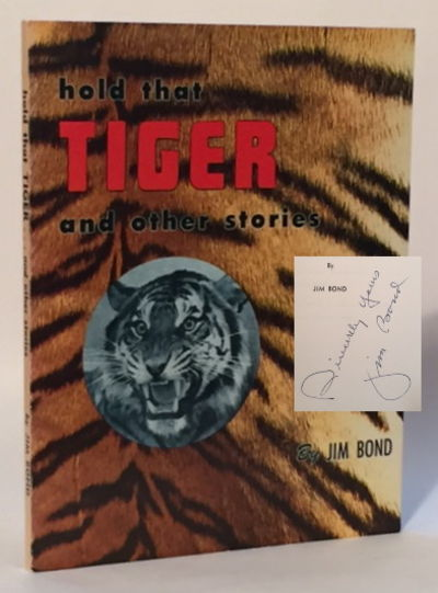 Hold That Tiger and Other Stories, Bond, Jim