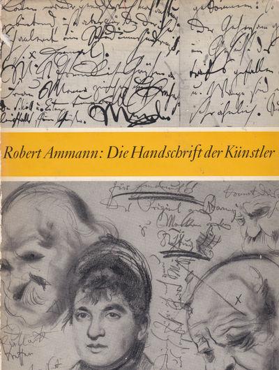 DIE HANDSCHRIFT DER KUNSTLER., Ammann, Robert.
