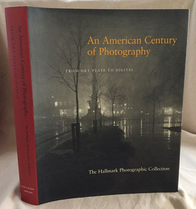An American Century of Photography: From Dry Plate to Digital, Keith F. Davis