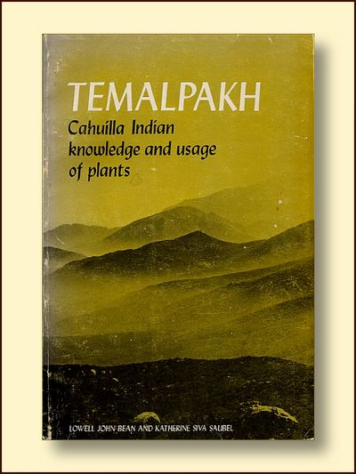 Temalpakh Cahuilla Indian Knowledge and Usage of Plants, Bean, Lowell John