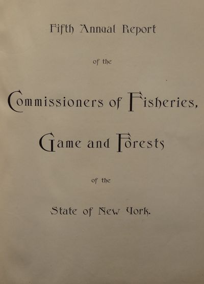 Image for Fifth Annual Report of the Commissioners of Fisheries, Game and Forests of  the State of New York Report for 1899