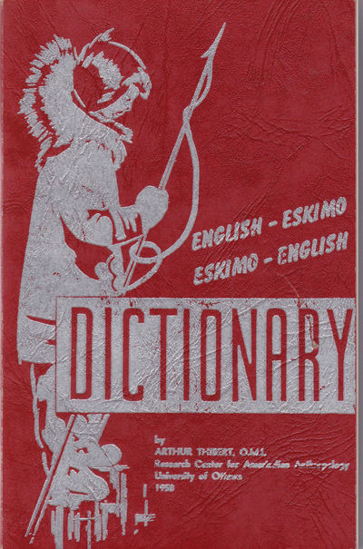 ENGLISH-ESKIMO, ESKIMO-ENGLISH DICTIONARY., Thibert, Arthur.