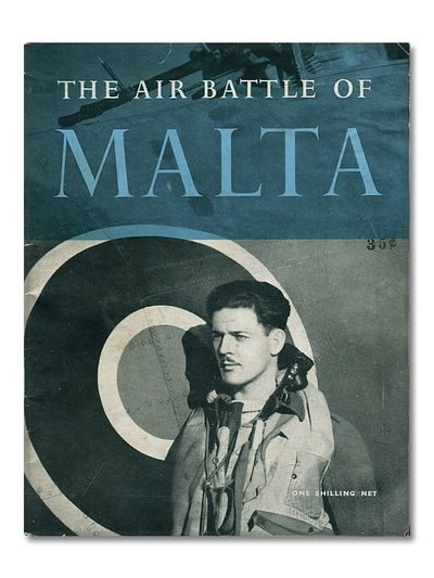 The Air Battle for Malta the Official Account of the R.A.F. in Malta, June 1940 -November 1942