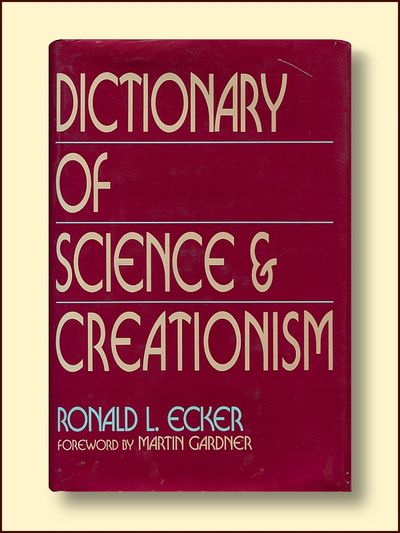 Dictionary of Science and Creationism, Ecker, Ronald L.