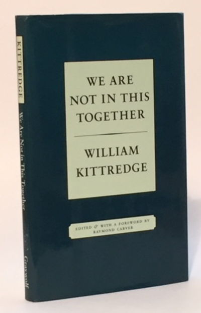 We Are Not in This Together, Kittredge, William