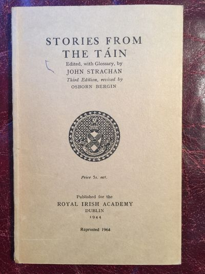 Stories From The Tain  Edited with Glossary by John Strachan, John Strachan Edited Osborn Bergin Revised
