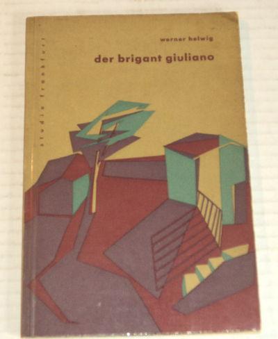 DER BRIGANT GIULIANO., Helwig, Werner.