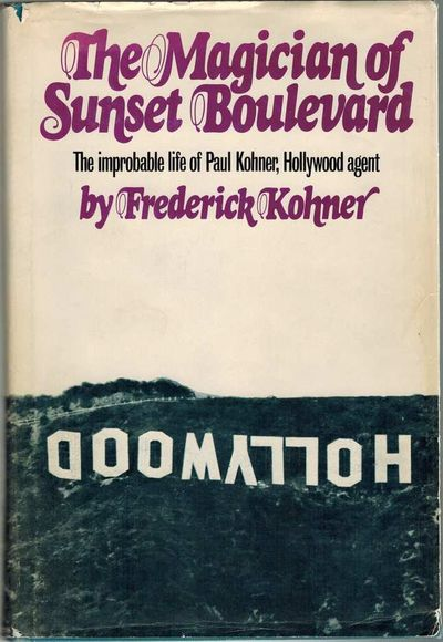 The Magician of Sunset Boulevard The improbably life of Paul Kohner, Hollywood agent