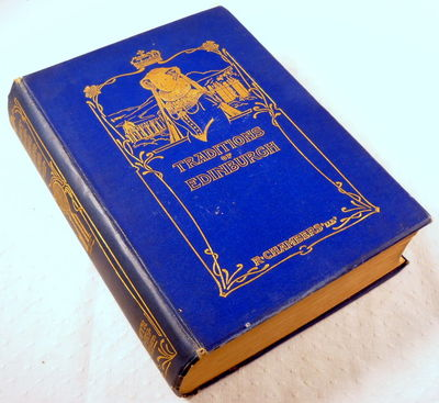 Traditions of Edinburgh, Chambers, Robert.  Illustrated By James Riddel