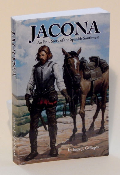 Jacona: An Epic Story of the Spanish Southwest, Gallegos, Eloy J.