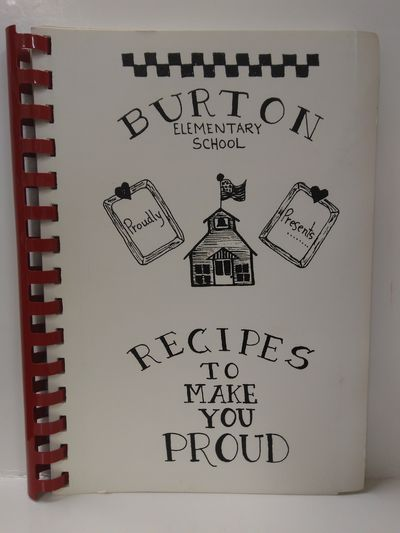 Image for Burton Elementary School Recipes to Make You Proud