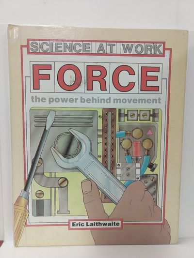 Image for Force: the Power Behind Movement (Science at Work)