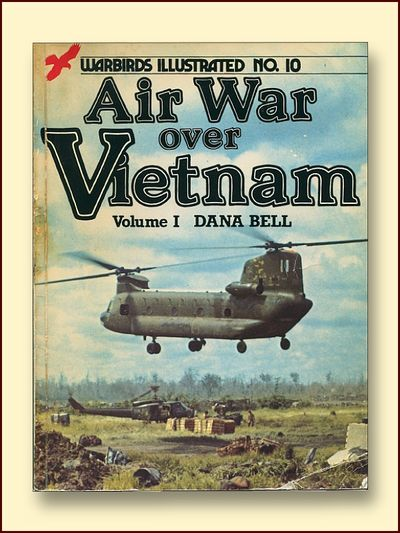 Air War Over Vietnam Volume 1 Warbirds Illustrated No. 10, Bell, Dana