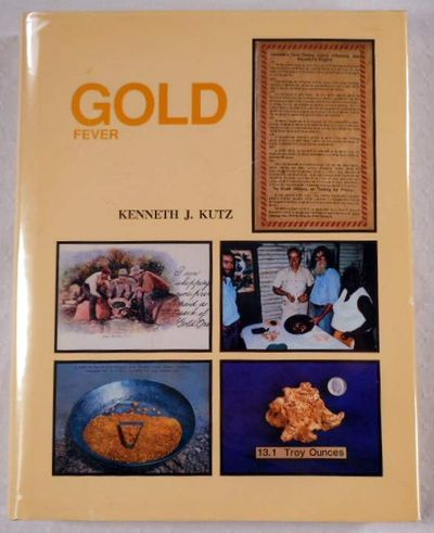 Gold Fever (Gold Rush Philately), Kenneth J. Kutz