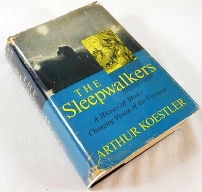 The Sleep Walkers. A History of Man's Changing Vision of the Universe