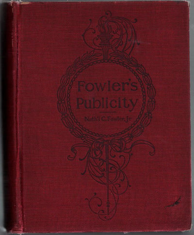 Image for Fowler's Publicity An Encyclopedia of Advertising and Printing, and all  that pertains to the Public-Seeing Side of Business