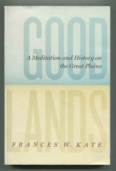 Good Lands, Kaye, Frances W.