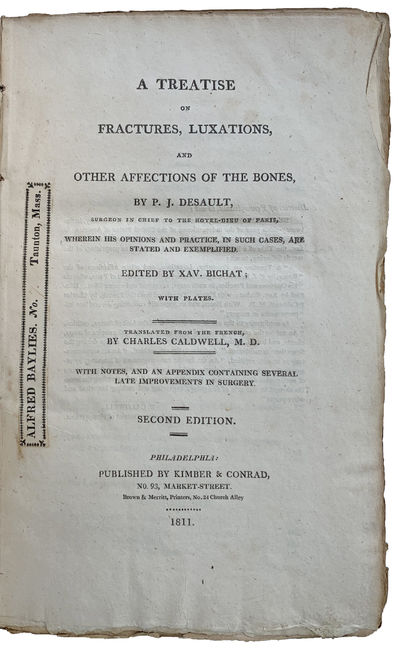 Image for A Treatise on Fractures, Luxations, and Other Affections of the Bones. Edited by Xav. Bichat. Translated from the French by Charles Caldwell. With notes, and an appendix containing several late improvements in surgery.