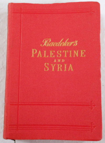 Palestine and Syria. With the Chief Routes Through Mesopotamia Anb Babylonia. Handbook for Travellers, Baedeker, K. [Karl]