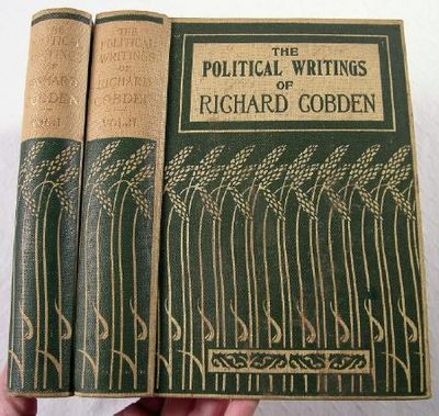 The Political Writings of Richard Cobden.  In Two Volumes, Cobden, Richard (1804-1865).  Preface By Lord Welby, Introductions By Sir Louis Mallet, William Cullen Bryant