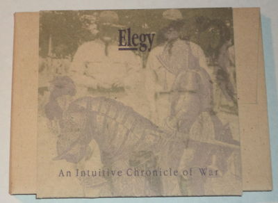 ELEGY: An Intuitive Chronicle of War., Hastings, Pattie Belle; and Michel, Karl.