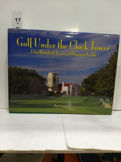 Image for Golf Under the Clock Tower: One Hundred Years at Olympia Fields (SIGNED)