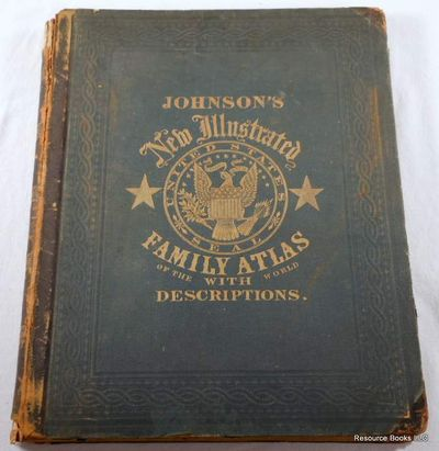 Johnson's New Illustrated Family Atlas of the World, with Physical Geography, and with Descriptions Geographical, Statistical, and Historical..., Johnson, A. J. Text By Richard Swainson Fisher