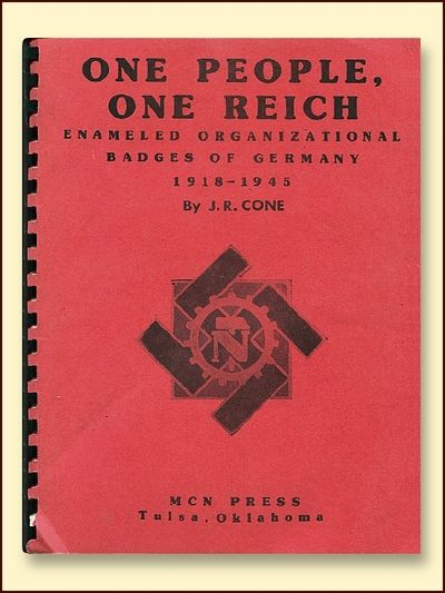 One People, One Reich Enameled Organizational Badges of Germany 1918 -1945, Cone, J.R.