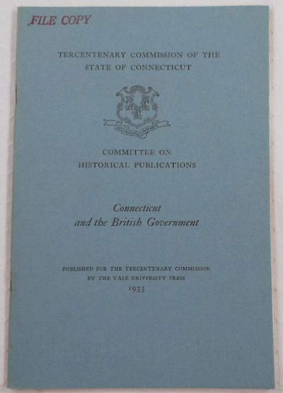 Connecticut and the British Government.  Tercentary Commission of the State of Connecticut, Andrews, Charles M.
