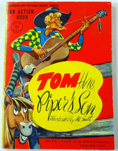 Tom the Piper's Son. An Action Book. Spring-up Picture Book Series, Artcraft Paper Products. Illustrated By M. Smith