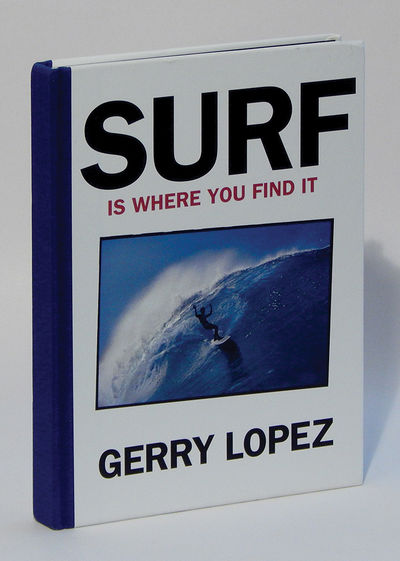 Surf is Where You Find It, Lopez, Gerry [Yvon Chouinard]