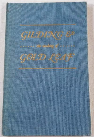 Gilding & the Making of Gold Leaf, Barnes, Richard H.